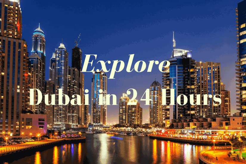 Explore Dubai in 24 Hours